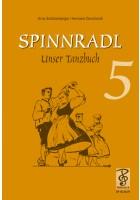 Spinnradl. Unser Tanzbuch. Fünfte Folge