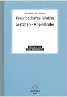 Freundschaftswalzer. Gretchen-Rheinländer